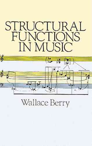 Structural Functions in Music By Berry, Wallace